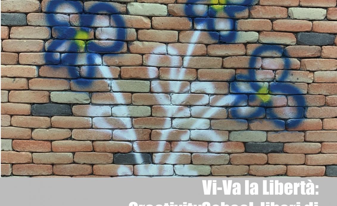 """Vi-va la libertà: evento finale del progetto """"Creativityschool"""""""
